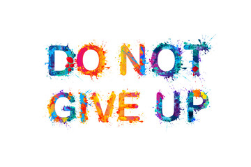 DO NOT GIVE UP. Motivation inscription