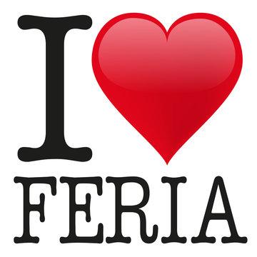I love Feria, Feria