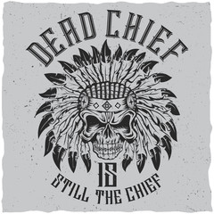 Dead chief is still the chief with hand drawn angry skull on indian classic hat. T-shirt label design. Poster design. Hand drawn illustration. Digital drawn.