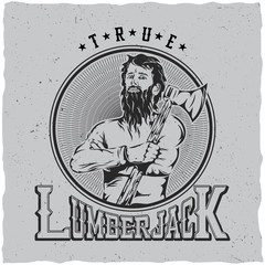 True Lumberjack label deisgn with hand drawn lumberjack on field with an ax on his shoulder. T-shirt label design. Poster design. Hand drawn illustration. Digital drawn.