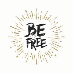 Vector handwritten brush calligraphy greeting - Be free