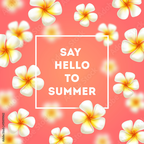 Say hello to summer background with tropical flowers and greetings say hello to summer background with tropical flowers and greetings vector illustration m4hsunfo