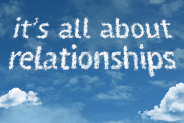 It's All About Relationships cloud word with a blue sky
