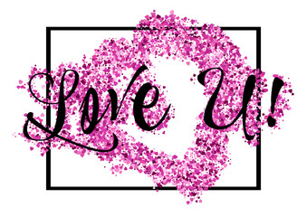 Card with lettering declaration of love and pink heart glitter with frame isolated on white background