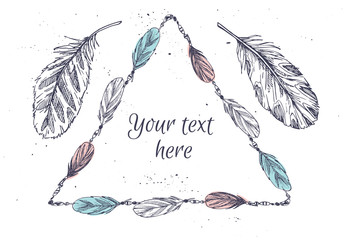 Hand drawn vector illustration - Frame with feathers. Tribal des