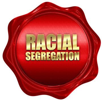 racial segragation, 3D rendering, a red wax seal