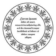 Round border of cannabis. Hemp monochrome frame.
