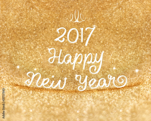 2017 happy new year word at gold glitter background holiday gre