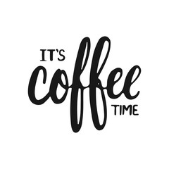 Hand drawn typography lettering phrase It's coffee time isolated on the white background. Fun calligraphy for typography greeting and invitation card or t-shirt print design.