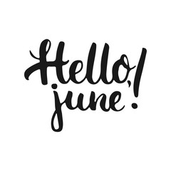 Hand drawn typography lettering phrase Hello, june isolated on the white background. Fun calligraphy for typography greeting and invitation card or t-shirt print design.