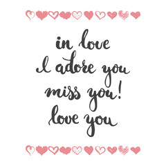Set of hand drawn phrases about love: in love, i adore you, miss, you, love you. Photo overlays signs. Wedding photo album and greeting cards lettering.