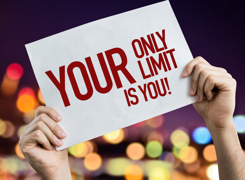 Your Only Limit is You placard with bokeh background