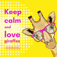 Giraffe with glasses, keep calm and love giraffes poster