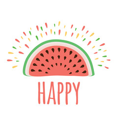 Vector summer background with hand drawn slice of watermelon words Happy.