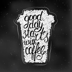 """vector illustration of coffee cup and lettering """"good day starts with coffee"""""""