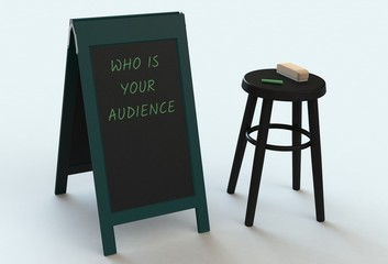 WHO IS YOUR AUDIENCE, message on blackboard, 3D rendering