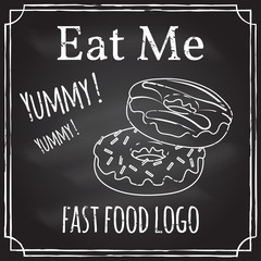 Eat me. Elements on the theme of the restaurant business.  Chalk drawing on a blackboard. Logo, branding,  logotype,  badge  with a Donuts.  Fast food symbol. Vector illustration.