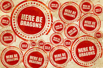 here be dragons, red stamp on a grunge paper texture