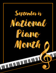Piano Month Poster, national celebration of pianos and musicians held every September in USA, black and white horizontal design with gold text and treble clef on piano keyboard background.