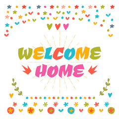 Welcome home text with colorful design elements. Cute greeting c