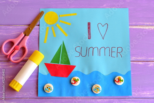 Fun paper holiday card. I love summer. Paper card with sun, ship ...