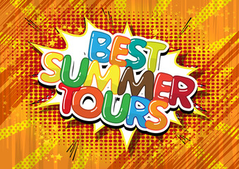Best summer tours - Comic book style word.
