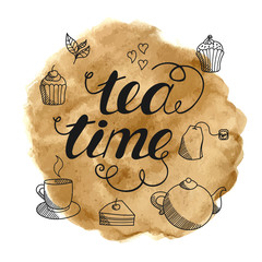 Tea time hand drawn lettering on abstract watercolor background.