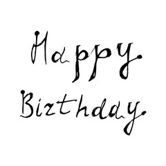Happy birthday card. Positive quote. Hand drawn lettering background. Modern brush calligraphy. Isolated on white background.