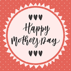 Happy mother's day hand drawn lettering congratulation card