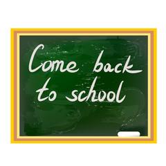 """""""Come back to school"""" mit der Hand auf eine grünen Tafel aus der Schule geschrieben"""