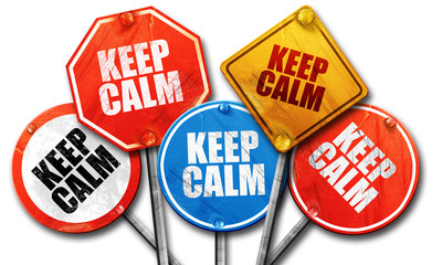 keep calm, 3D rendering, rough street sign collection