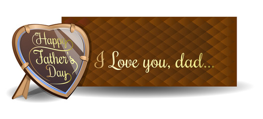 Father's Day card. Frame in the shape of a heart with an inscription - Happy Father's Day. Brown banner with the inscription - I Love you, dad. Vector illustration