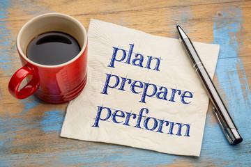 plan, prepare, perform on napkin