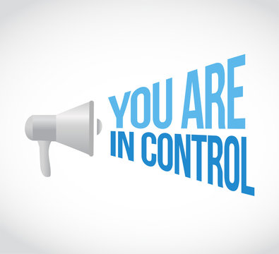 you are in control megaphone message