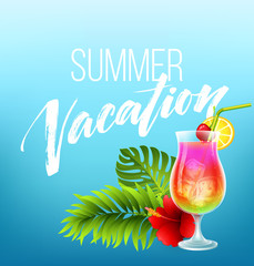 Summer vacation handwriting. Typography, lettering and calligraphy. Poster and flyer design template. An exotic cocktail. Vector illustration