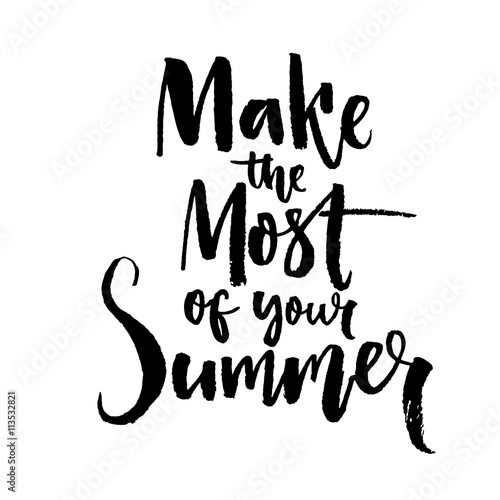 """""""Make The Most Of Your Summer. Motivation Quote Brush"""