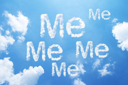 """Me me me"" cloud word on sky."