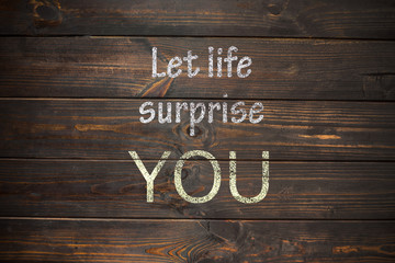 Let life surprise you. Calligraphy and lettering poster or postc