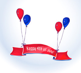 Illustration for American Independence Day celebrations. Colorful blue and Red balloons holding up a banner or ribbon with inscription Happy 4th of July