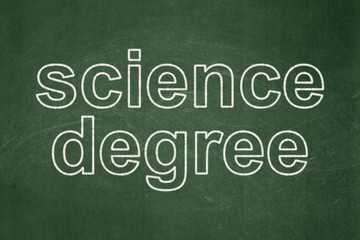 Science concept: Science Degree on chalkboard background