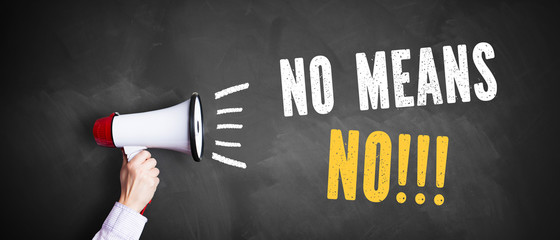 "Megaphone with text ""No Means No!!!"" on a chalkboard"