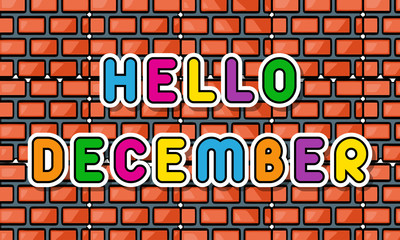 Hello December Text On Brick Wall Background
