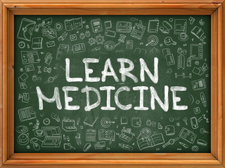 Learn Medicine - Hand Drawn on Green Chalkboard with Doodle Icons Around. Modern Illustration with Doodle Design Style.