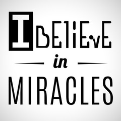 slogan: I believe in miracles