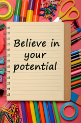 The words Believe in your potential