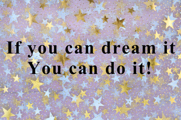 Text If you can dream it you can do it
