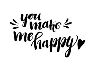 Hand drawn vector illustration. You make me happy. Hand letterin