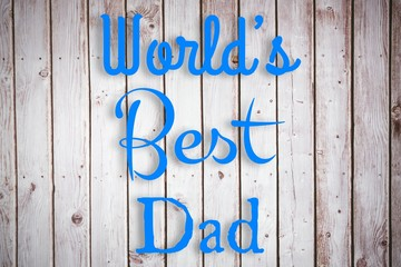 Composite image of word worlds best dad