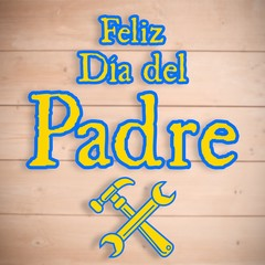 Composite image of tools and feliz dia del padre