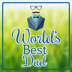 Composite image of worlds best dad